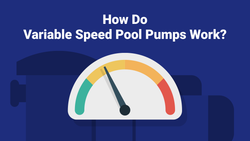 How Do Variable Speed Pool Pumps Work?
