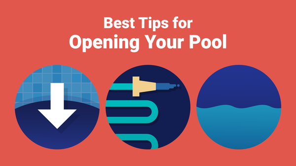 Best Tips for Opening Your Pool