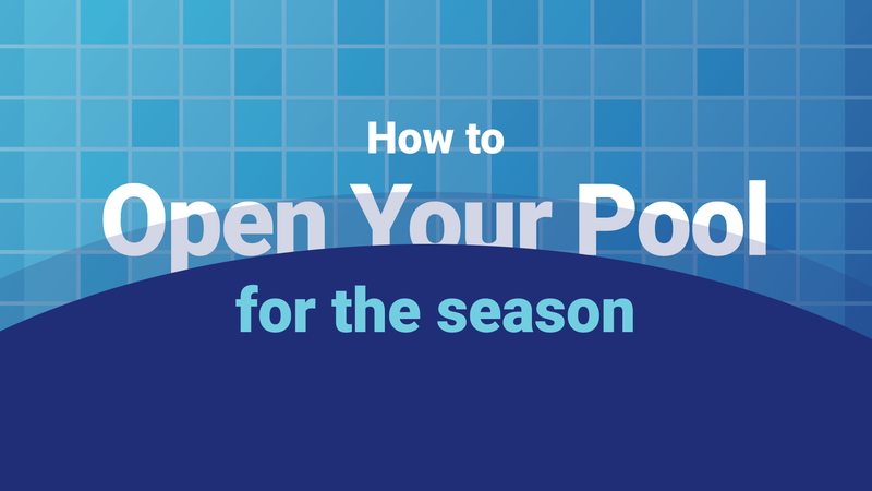 How to Open Your Pool for the Season—The Right Way