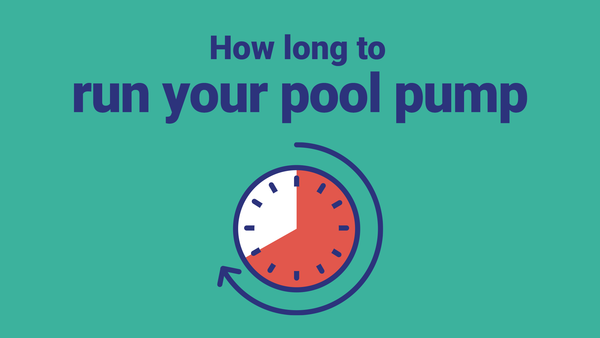 How Long to Run Your Pool Pump Every Day—And Cut Costs