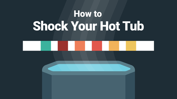 How to Shock Your Hot Tub Fast—And Why You Should