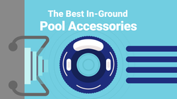 The Best In-Ground Pool Accessories You Should Know