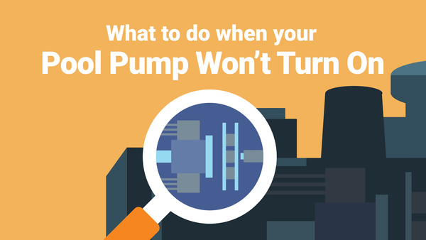 What to Do When Your Pool Pump Won't Turn On