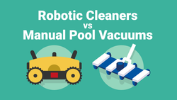 Robotic Cleaners vs. Manual Pool Vacuums—And How to Install Both