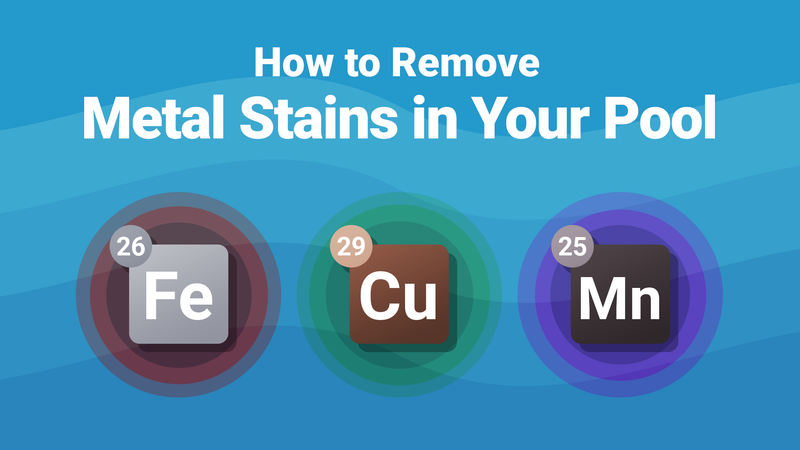 How to Remove Metal Stains in Your Pool—And Keep Them Gone