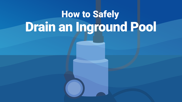 How to Safely Drain an Inground Pool—In Five Steps