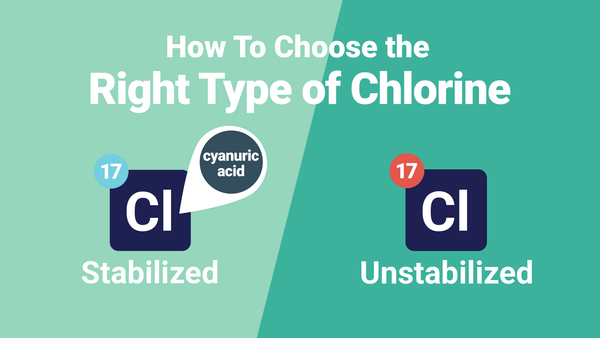 How To Choose the Right Type of Chlorine for You