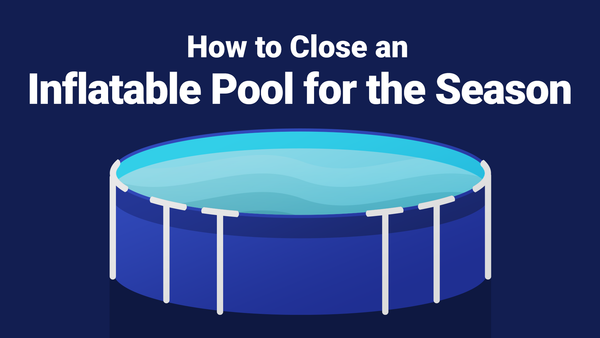 How to Close an Inflatable or Intex Pool for the Season—The Right Way