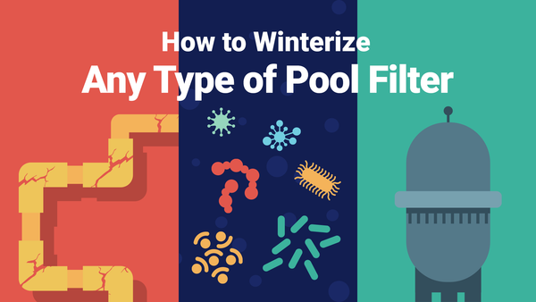 How to Winterize Any Type of Pool Filter—Fast