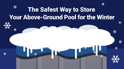 The Safest Way to Store Your Above-Ground Pool for the Winter—Fast