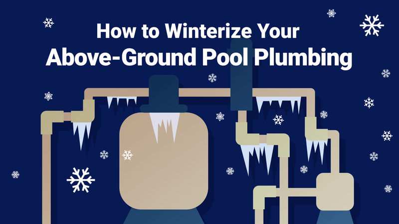 How to Winterize Your Above-Ground Pool Plumbing—The Easy Way