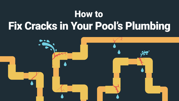How to Fix Cracks in Your Pool's Plumbing—The Right Way
