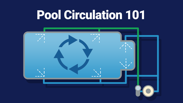 Pool Circulation 101: What It Is, How It Works, and How to Make Yours Better