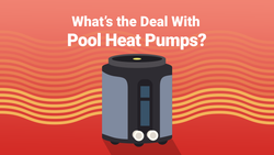 What's the Deal with Pool Heat Pumps?