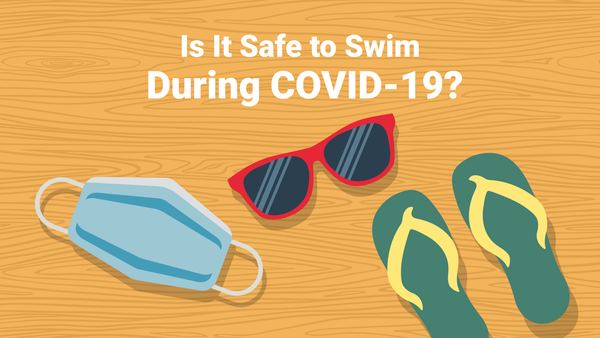 Is It Safe to Swim During COVID-19?
