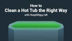 VIDEO: How to Clean a Hot Tub the Right Way with thep00lguy MI