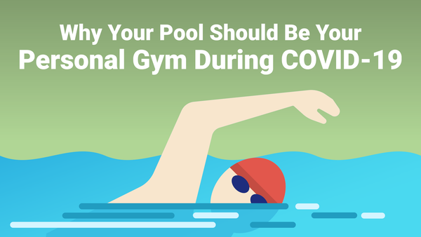 Why Your Pool Should Be Your Personal Gym During COVID-19