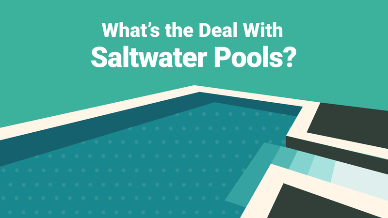 What's the Deal with Saltwater Pools?