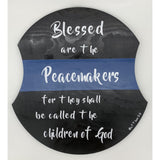 Blessed are the Peacemakers-Thin Blue Line Wooden Sign-Police Brand Memorabilia and Collectibles