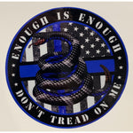Enough is Enough Don't Tread on Me Thin Blue Line Decal-Police Brand Memorabilia and Collectibles
