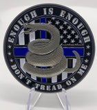 Don't Tread on Me Challenge Coin-Enough is Enough Thin Blue Line Coin-Police Brand Memorabilia and Collectibles