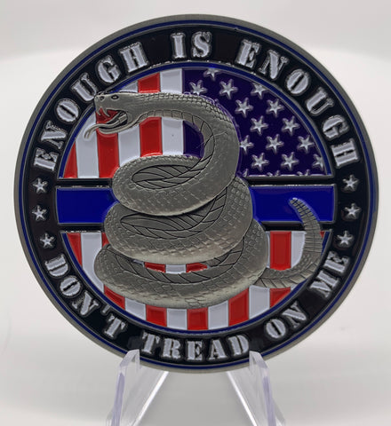 Don't Tread on Me Police Coin-Enough is  Enough American Flag Coin-Police Brand Memorabilia and Collectibles