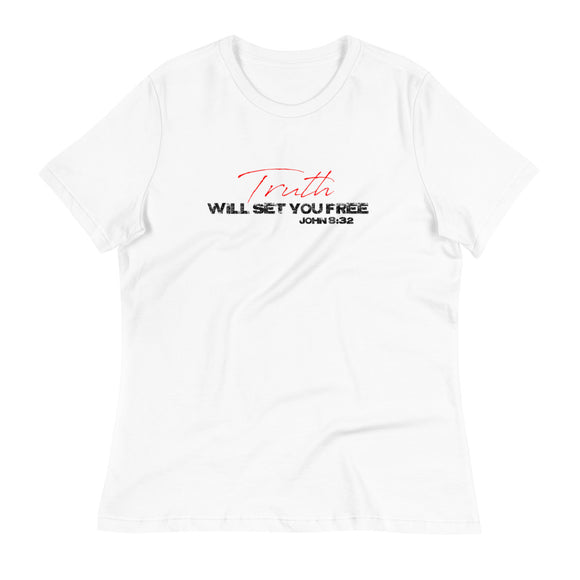 TRUTH WILL SET YOU FREE Women's Relaxed T-Shirt