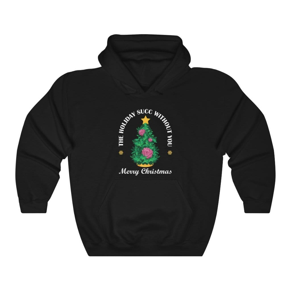 Hoodie Black / L The Holiday Succ Without You - Hoodie Plantspree
