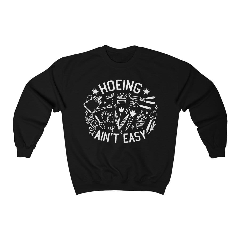 Sweatshirt L / Black Hoeing Ain't Easy - Sweatshirt Plantspree