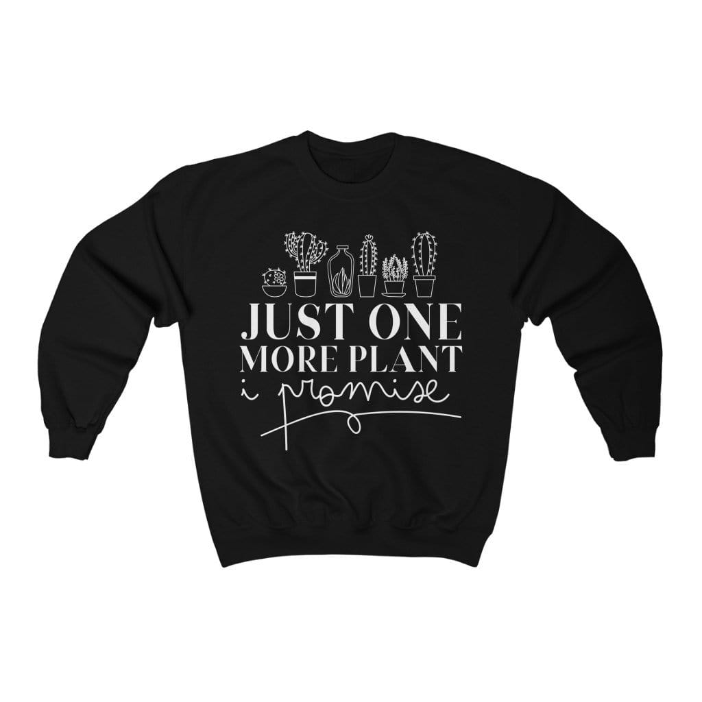 Sweatshirt L / Black Just One More Plant, I Promise - Sweatshirt Plantspree