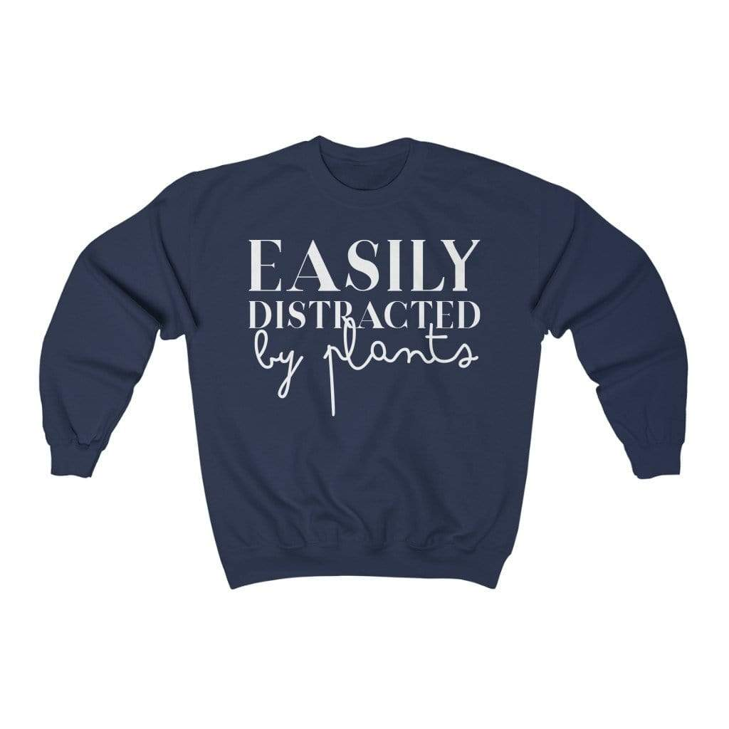 Sweatshirt S / Navy Easily Distracted By Plants - Sweatshirt Plantspree