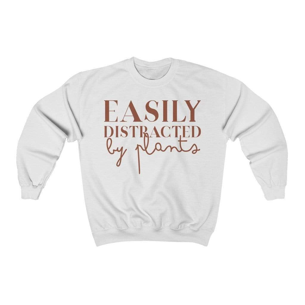 Sweatshirt S / White Easily Distracted By Plants - Sweatshirt Plantspree