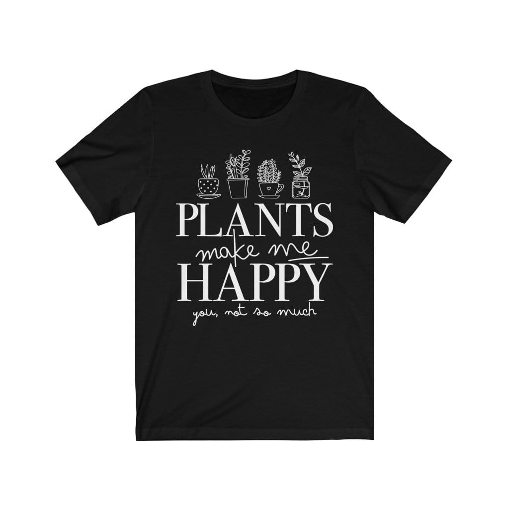 T-Shirt Black / L Plants Make Me Happy - Tee Plantspree