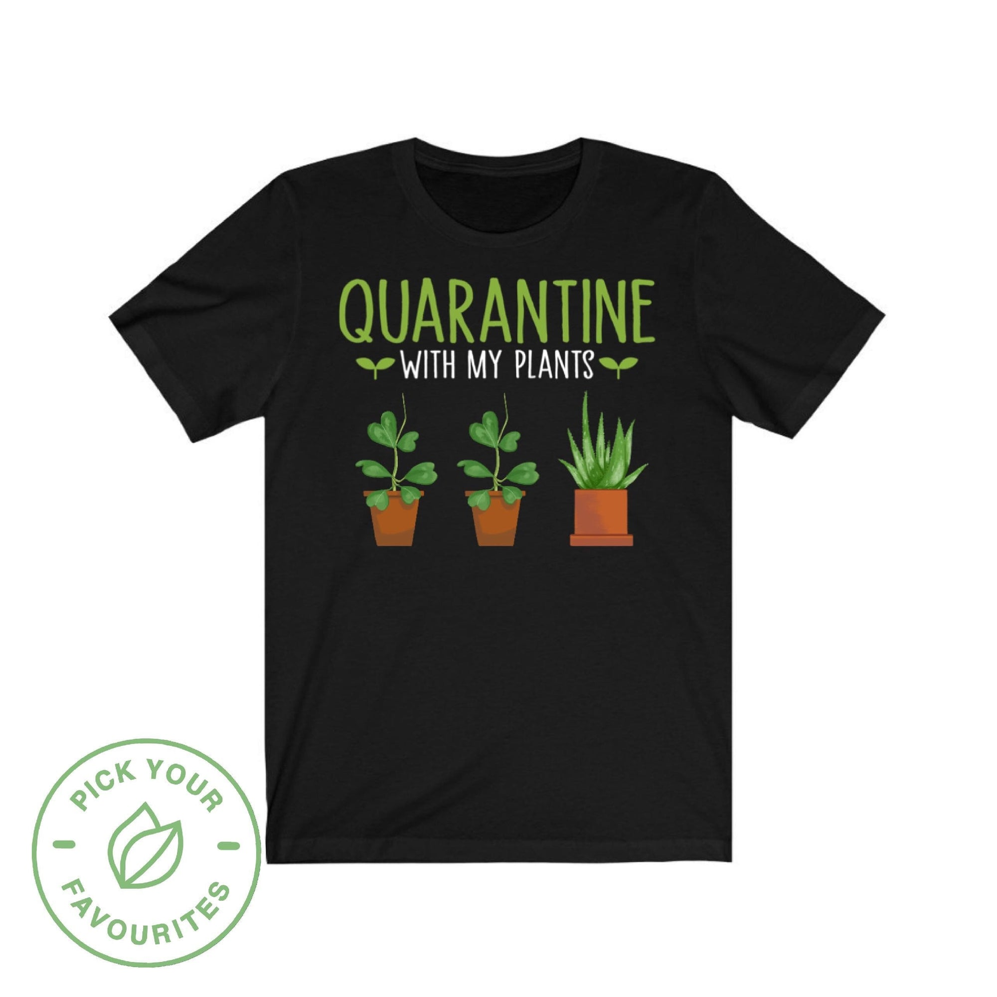 T-Shirt Quarantine With My Succulents - Personalized Tee Plantspree