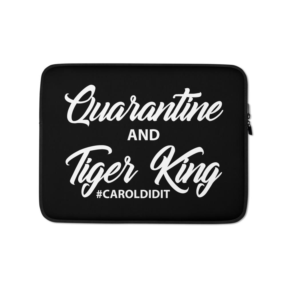 Quarantine and Tiger King Black 13 inch Laptop Sleeve