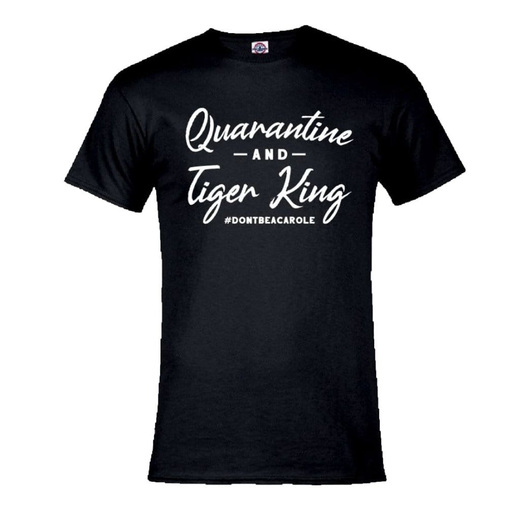 Quarantine and Tiger King Black Unisex T-shirt