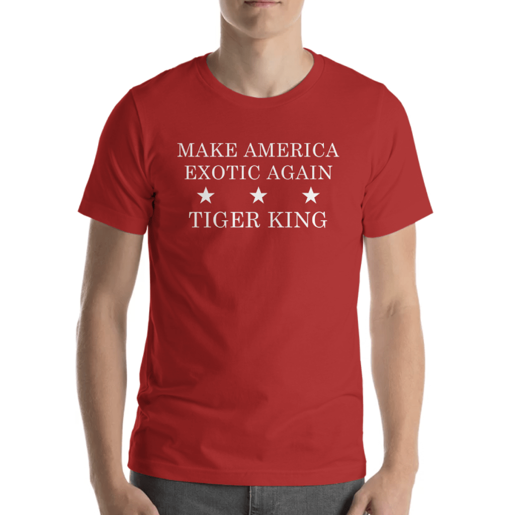 Tiger King Make America Exotic Again Red Unisex T-shirt