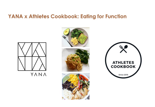 YANA x Athletes Cookbook: Eating for Function