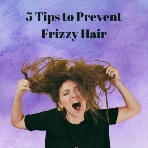 5 Tips to Prevent Frizzy Hair