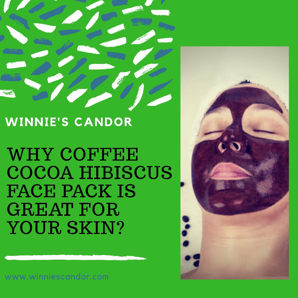 Why Coffee Cocoa Hibiscus Face Pack is Great for Skin Care?