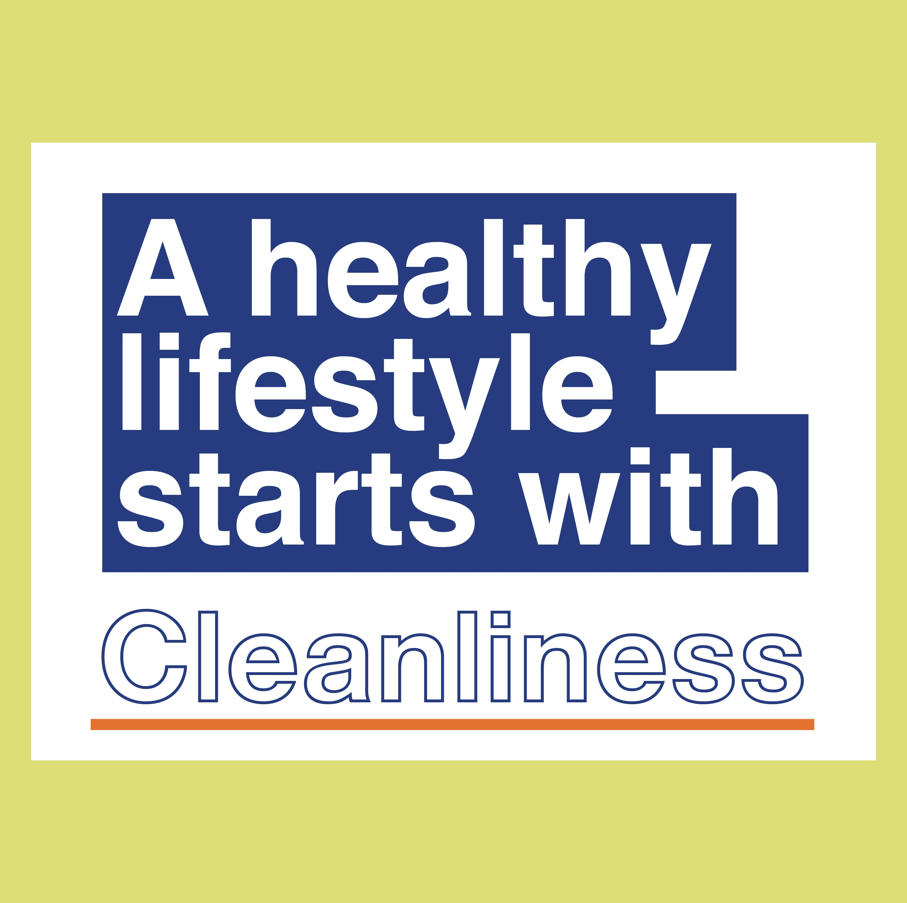 A healthy lifestyle starts with Cleanliness