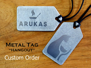 "METAL TAG ""HANGOUT"" Custom Order"