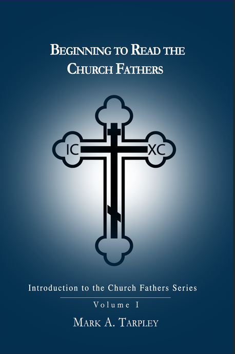 Volume I:  Beginning to Read the Church Fathers from the Introduction to the Church Fathers Series