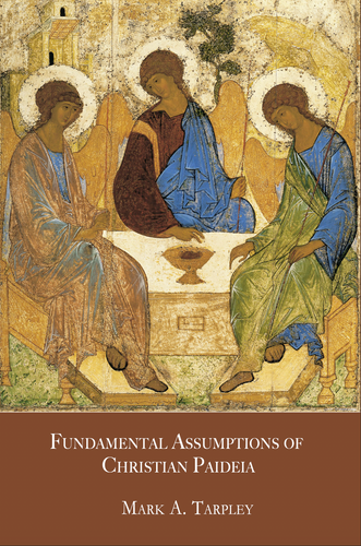 Fundamental Assumptions of Christian Paideia