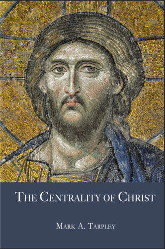 Volume II:  The Centrality of Christ from The Foundations Series