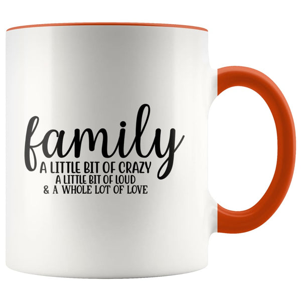Family- A Little Bit Of Crazy Accent Mug - Orange - Drinkware