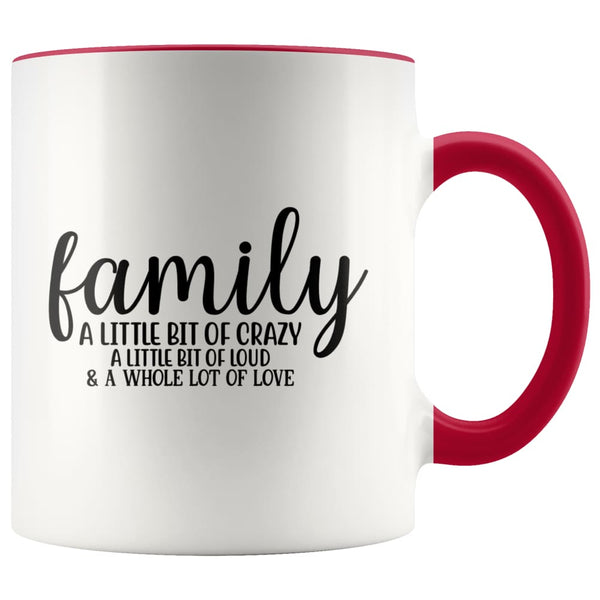 Family- A Little Bit Of Crazy Accent Mug - Red - Drinkware