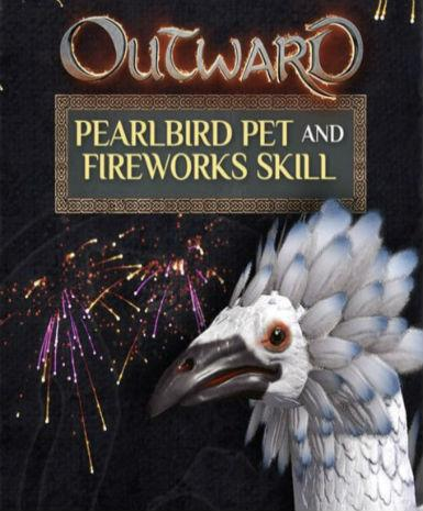 Outward - Pearlbird Pet and Fireworks Skill (DLC)