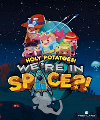 Holy Potatoes! We in Space?!