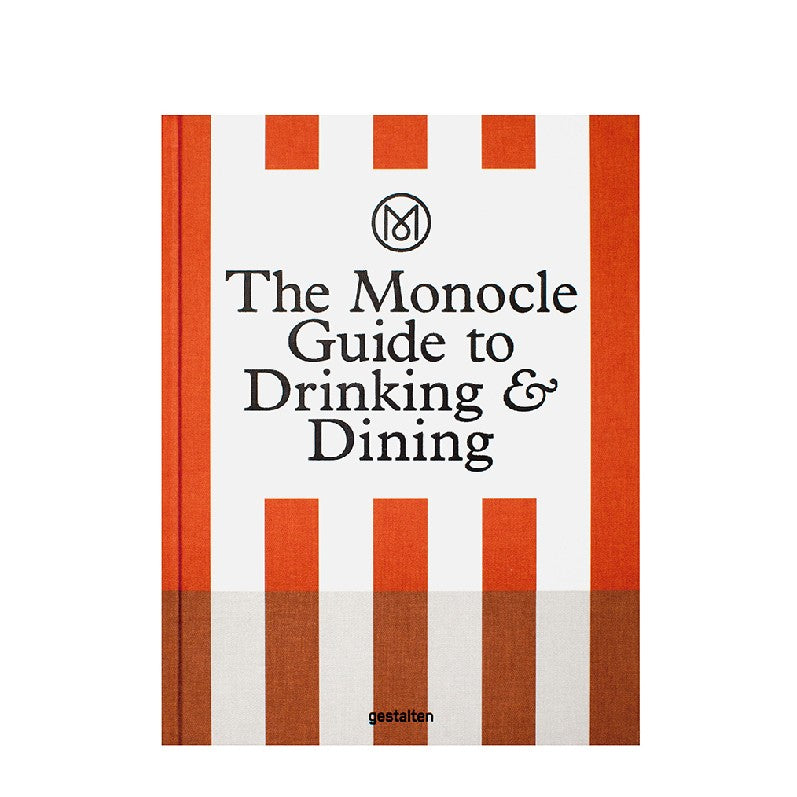 Gestalten - The Monocle Guide To Dining & Drinking